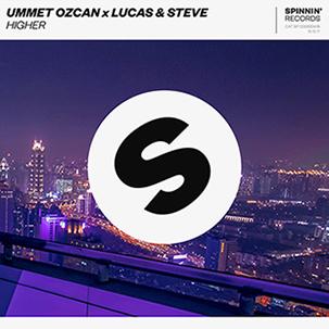 Ummet Ozcan X Lucas & Steve Higher