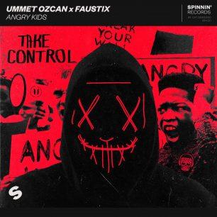 Ummet Ozcan x Faustix - Angry Kids